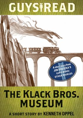 Guys read : a short story from Guys read : Other worlds. The Klack Bros. Museum